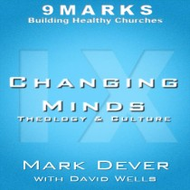 Changing Minds: Theology and Culture with David Wells