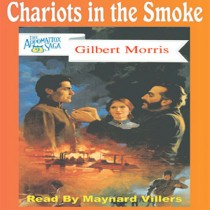 Chariots in the Smoke (The Appomattox Saga, Book #9)