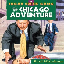 The Chicago Adventure (Sugar Creek Gang, Book #5)