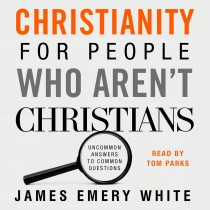 Christianity for People Who Aren't Christians