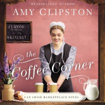 The Coffee Corner (An Amish Marketplace Novel, Book #3)