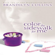 Color the Sidewalk For Me (The Bradleyville Series, Book #2)