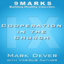 Cooperation in the Church with Mark Dever