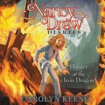 Danger at the Iron Dragon (Nancy Drew Diaries, Book 22)