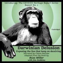 Darwinian Delusion (GENESIS Heritage Report, Book #2)