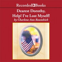 Dearest Dorothy, Help! I've Lost Myself! (Dearest Dorothy Series, Book #3)