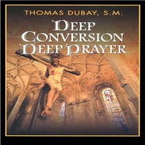 Deep Conversion, Deep Prayer
