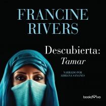 Descubierta (Unveiled): Tamar (Un linaje de gracia, Book #1)