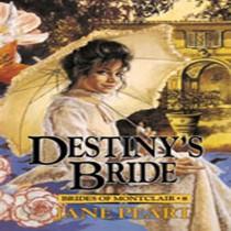 Destiny's Bride (Brides of Montclair, Book #8)