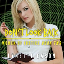 Don't Look Back (Women of Justice Series, Book #2)