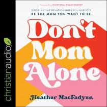 Don't Mom Alone