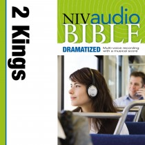 Dramatized Audio Bible - New International Version, NIV: (11) 2 Kings