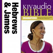 Dramatized Audio Bible - King James Version, KJV: (38) Hebrews and James