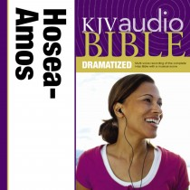 Dramatized Audio Bible - King James Version, KJV: (25) Hosea, Joel, and Amos