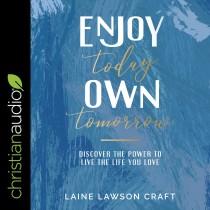 Enjoy Today, Own Tomorrow