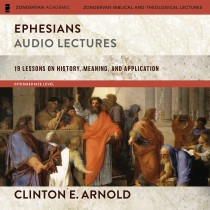 Ephesians: Audio Lectures (Zondervan Exegetical Commentary on the New Testament) (Zondervan Biblical and Theological Lectures)