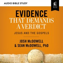 Evidence That Demands a Verdict (Audio Bible Studies)