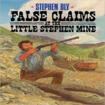False Claims at the Little Stephen Mine (The Legend of Stuart Brannon Series, Book #2)