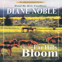 When the Far Hills Bloom (California Chronicles Series, Book #1)