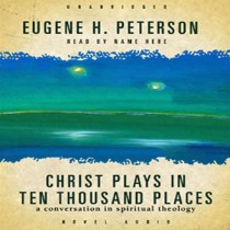 Christ Plays in Ten-Thousand Places