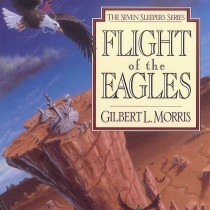 Flight of the Eagles (Seven Sleepers, Book #1)