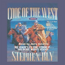 My Foot's in the Stirrup, My Pony Won't Stand (Code of the West Series, Book #5)