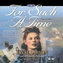 For Such a Time (Women of Valor, Book #1)
