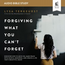 Forgiving What You Can't Forget: Audio Bible Studies