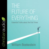 Future of Everything: Essential Truths about the End Times