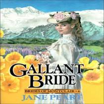 Gallant Bride (Brides of Montclair, Book #6)