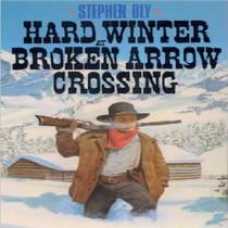 Hard Winter at Broken Arrow Crossing (The Legend of Stuart Brannon Series, Book #1)