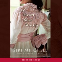 A Heart Most Worthy (Against All Expectations Collection, Book #4)