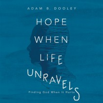 Hope When Life Unravels