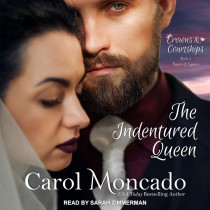 The Indentured Queen (Crowns & Courtships, Book #4)