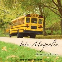 Into Magnolia (Sandy Cove, Book #3)