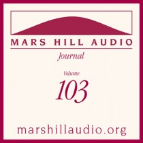 Mars Hill Audio Journal, Volume 103