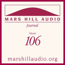 Mars Hill Audio Journal, Volume 106