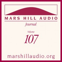 Mars Hill Audio Journal, Volume 107