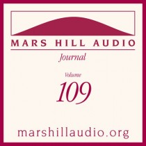 Mars Hill Audio Journal, Volume 109