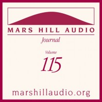 Mars Hill Audio Journal, Volume 115