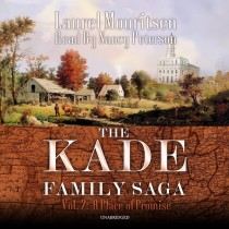The Kade Family Saga, Vol. 2: A Place of Promise (The Kade Family Saga, Book #2)