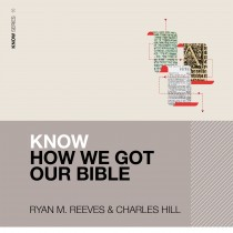 Know How We Got Our Bible (KNOW Series)