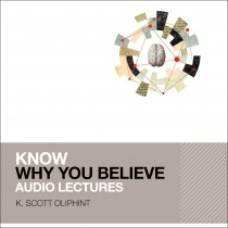 Know Why You Believe (KNOW Series, Book #1)