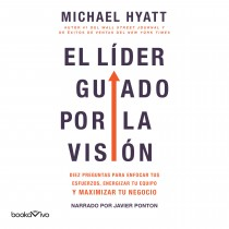 El líder guiado por la visión (The Vision Driven Leader)