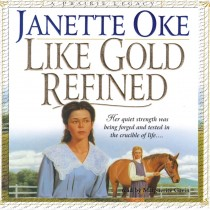 Like Gold Refined (Prairie Legacy, Book #4)