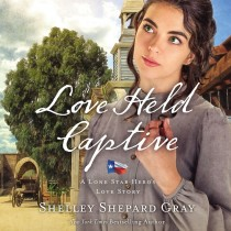 Love Held Captive (A Lone Star Hero's Love Story, Book #3)