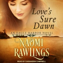 Love's Sure Dawn (An Eagle Harbor Novel, Book #3)