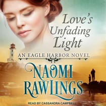 Love's Unfading Light (An Eagle Harbor Novel, Book #1)