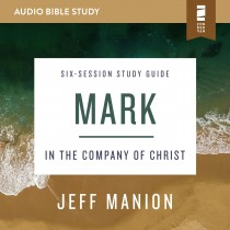 Mark: Audio Bible Studies