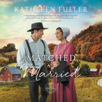 Matched and Married (An Amish Mail-Order Bride Novel, Book #2)